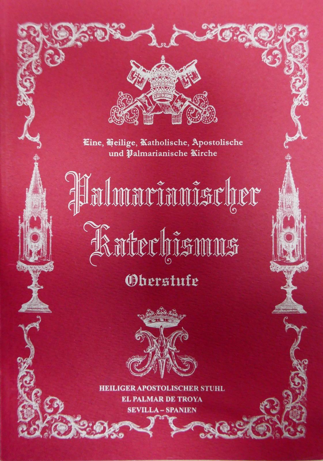 """<a href=""""https://www.palmarianischekirche.org/wp-content/uploads/2019/04/Catecismo-Superior-alemán-extractos-2016.pdf"""" title=""""Auszüge aus dem Palmarianischen Katechismus"""">Auszüge aus dem Palmarianischen Katechismus <br> Mehr"""