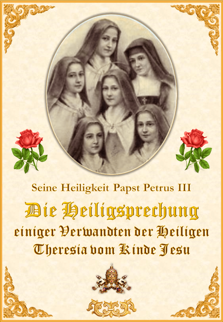 """<a href=""""https://www.palmarianischekirche.org/wp-content/uploads/2019/08/Canonizaciones-sep.-2017-Sta-Teresita-en-alemán5281.pdf"""" title=""""Die Heiligsprechung einiger Verwandten der Heiligen Theresia vom Kinde Jesu""""><i>Die Heiligsprechung einiger Verwandten der Heiligen Theresia vom Kinde Jesu<br><br>Mehr</i></a>"""
