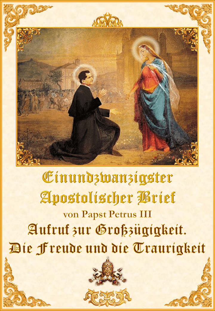 <i>Einundzwanzigster Apostolischer Brief von Papst Petrus III<br><br>Mehr</i></a>